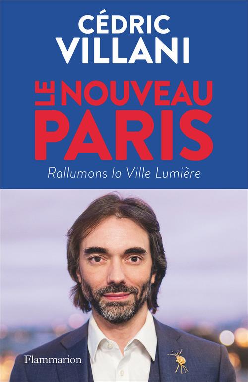 Le nouveau Paris ; rallumons la Ville lumière