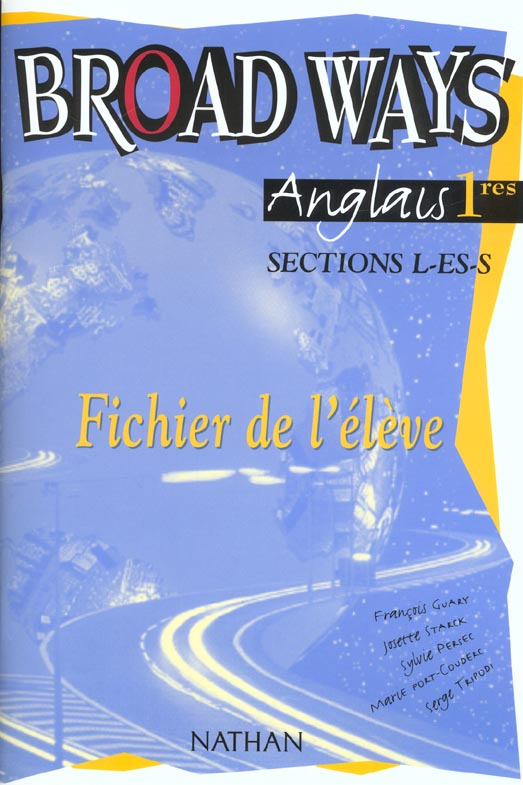 Broad Ways 1e Sections L-Es-S Fichier Eleve