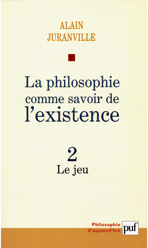 La philosophie comme savoir de l'existence t.2 ; le jeu