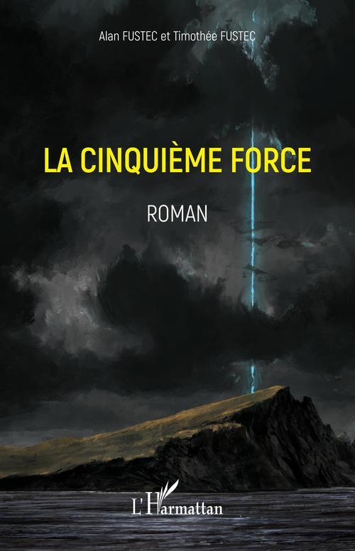 Vente EBooks : La cinquième force  - Fustec  - Timothee Fustec