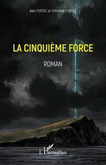 Vente EBooks : La cinquieme force - roman  - Fustec
