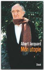 Vente Livre Numérique : Mon utopie  - Albert Jacquard