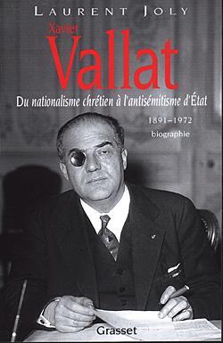Vallat, 1891-1972 ; du nationalisme chrétien à l'antisémitisme d'Etat