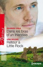 Vente EBooks : Dans les bras d'un Irlandais - Retour à Little Rock  - Maureen Child - Gina Wilkins - Victoria Pade