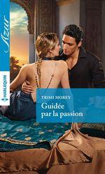 Vente EBooks : Guidée par la passion  - Trish Morey