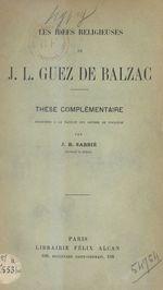 Les idées religieuses de J.-L. Guez de Balzac