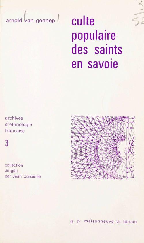 Culte populaire des saints en Savoie  - Arnold Van Gennep