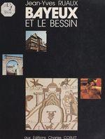 Bayeux et le Bessin  - Jean-Yves Ruaux