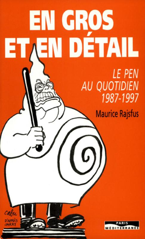 En gros et en détail ; Le Pen au quotidien 1987-1997