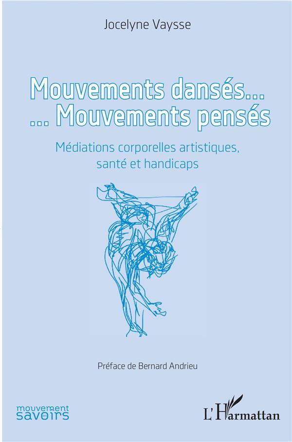 Mouvements dansés... mouvements pensés ; médiations corporelles artistiques, santé et handicaps
