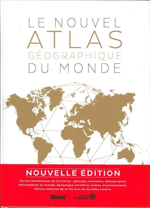 Le nouvel atlas géographique du monde (2e édition)