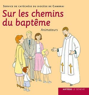 sur les chemins du baptème ; animateurs