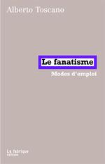 Vente Livre Numérique : Le Fanatisme  - Alberto Toscano