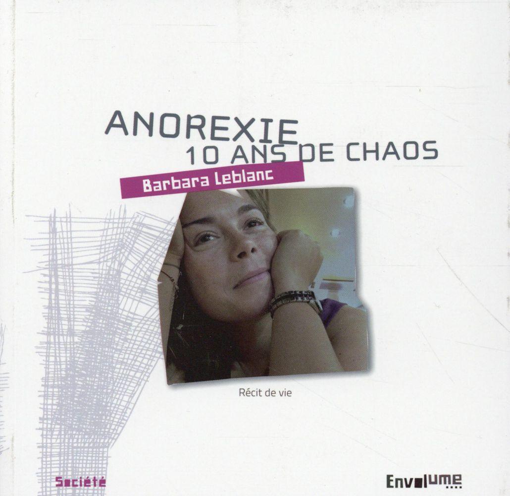Anorexie, 10 ans de chaos ; récit de vie