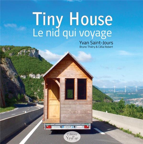 Tiny house ; le nid qui voyage