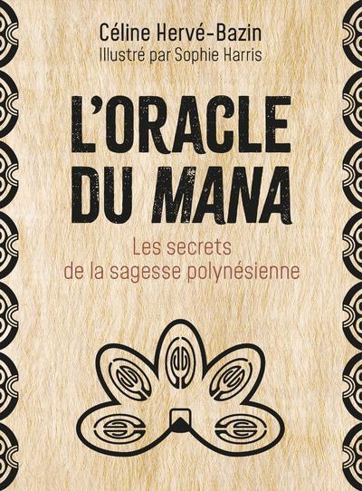 L'oracle du mana : les secrets de la sagesse polynésienne