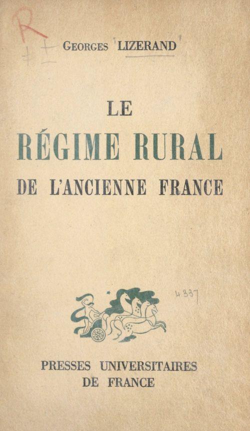 Le régime rural de l'ancienne France  - Georges Lizerand