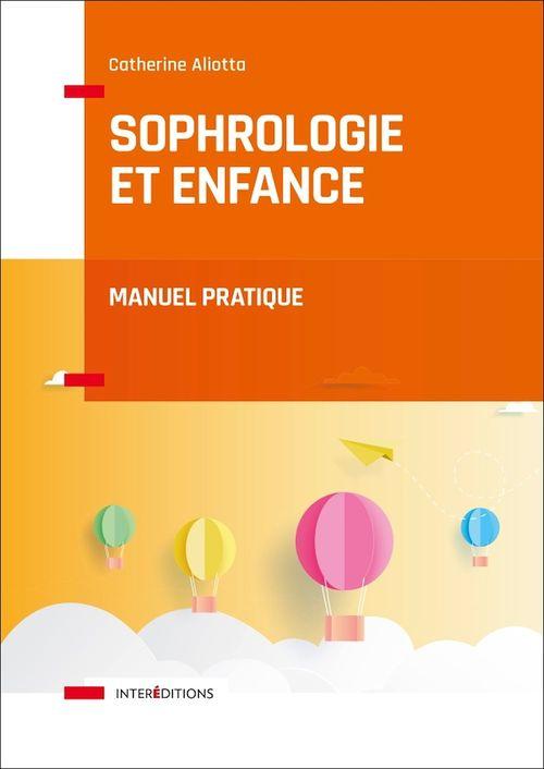 Sophrologie et enfance ; manuel pratique  - Catherine Aliotta