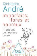 Vente EBooks : Imparfaits, libres et heureux  - Christophe Andre