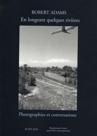 En longeant quelques rivières ; photographies et conversations