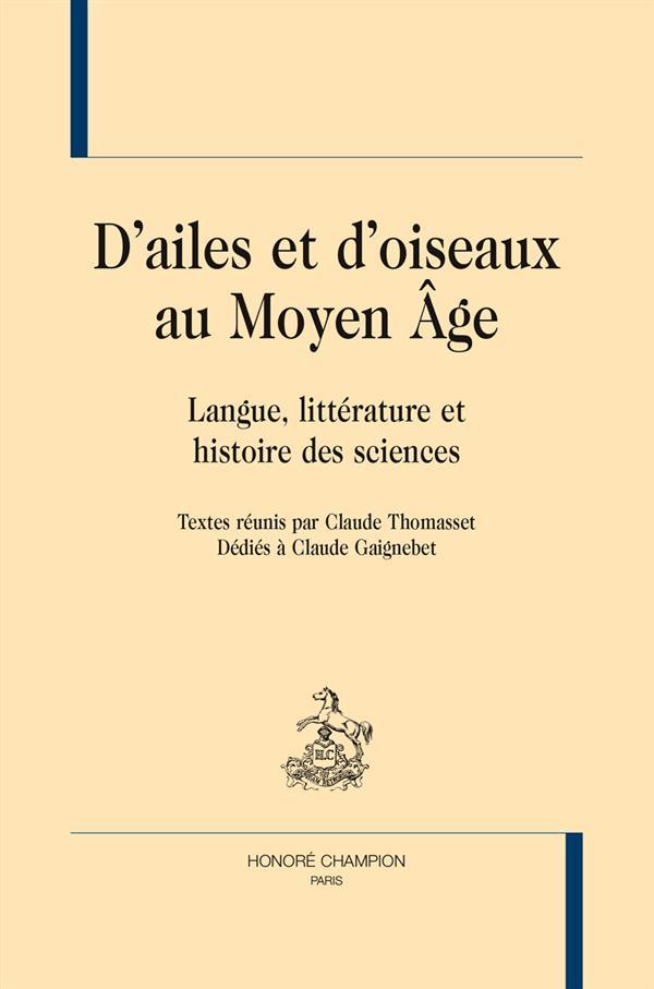 D'ailes et d'oiseaux au moyen âge ; langues, littérature et histoire des sciences