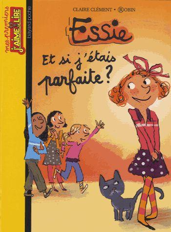 Essie T.13 ; Et Si J'Etais Parfaite ?