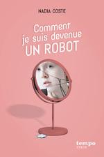 Vente Livre Numérique : Comment je suis devenue un robot  - Nadia COSTE