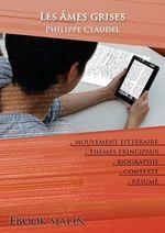 Vente Livre Numérique : Fiche de lecture Les Âmes grises - Résumé détaillé et analyse littéraire de référence  - Philippe Claudel