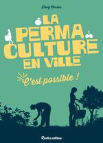La permaculture en ville ; c'est possible !