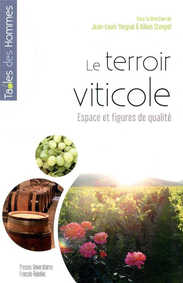 Le terroir viticole ; espace et figures de qualité