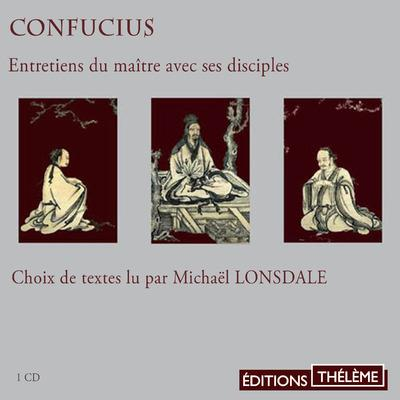 Confucius ; Entretiens Du Maitre Avec Ses Disciples