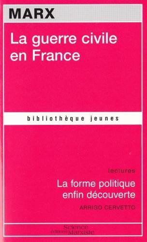 La guerre civile en France ; la forme politique enfin découverte