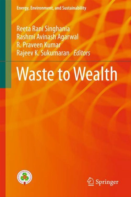 Waste to Wealth  - Rashmi Avinash Agarwal  - Rajeev K Sukumaran  - Reeta Rani Singhania  - R. Praveen Kumar