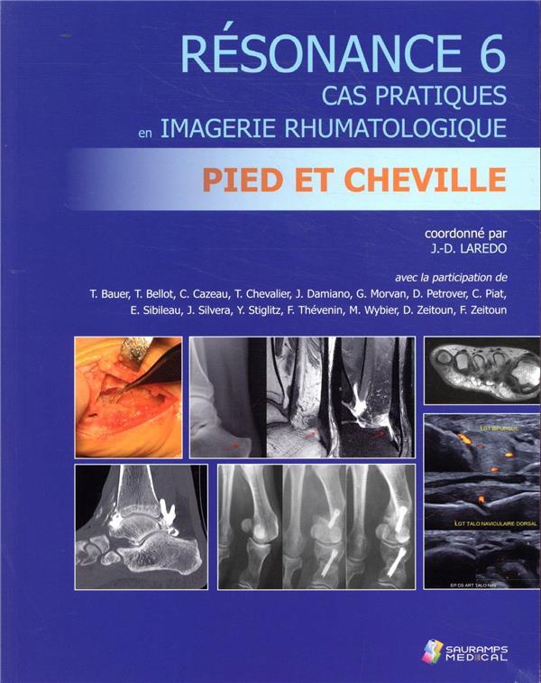 Resonance 6 ; cas pratiques en imagerie rhumatologique ; pied et cheville