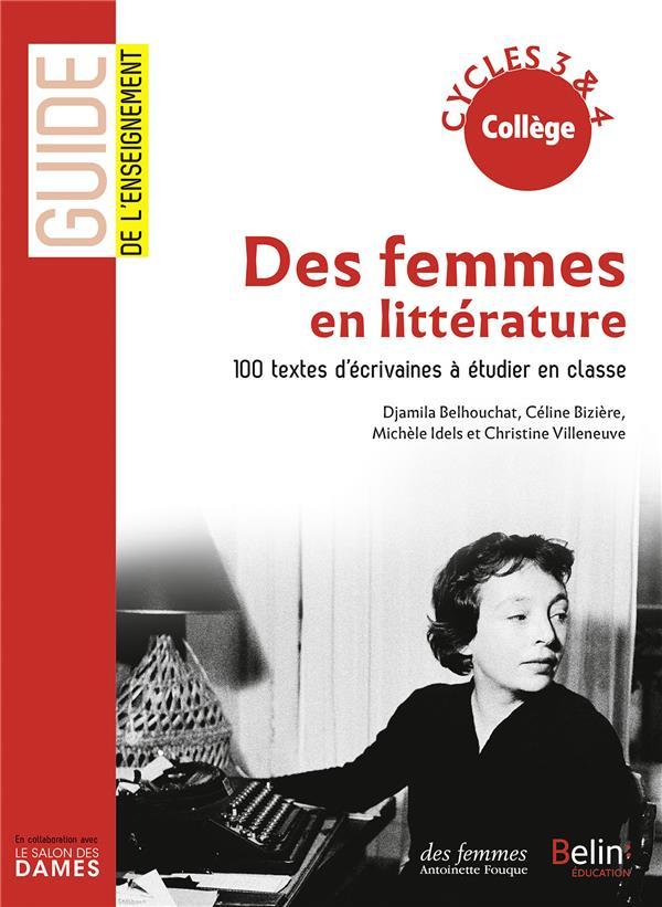 Des femmes en littérature ; 100 textes d'écrivains à étudier en classe