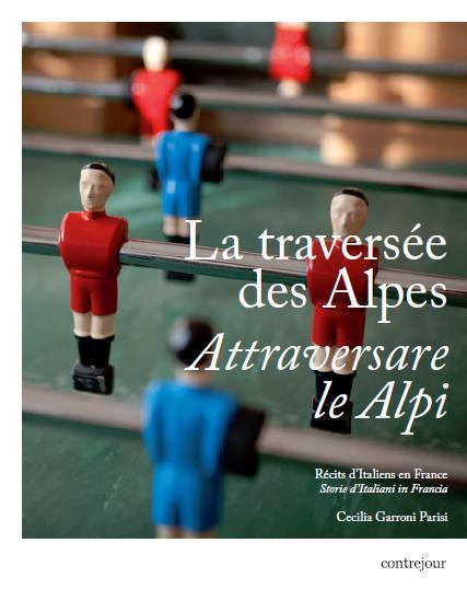 la traversée des Alpes ; récits d'Italiens en France
