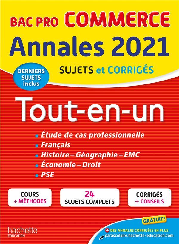 Annales bac ; sujets et corrigés ; tout-en-un ; bac pro commerce (édition 2021)
