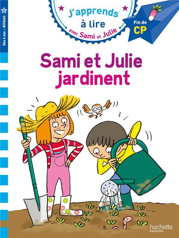 j'apprends à lire avec Sami et Julie ; Sami et Julie jardinent
