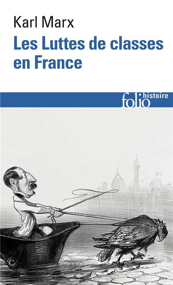 Les luttes de classes en France ; la constitution de la république française ; le 18 brumaire