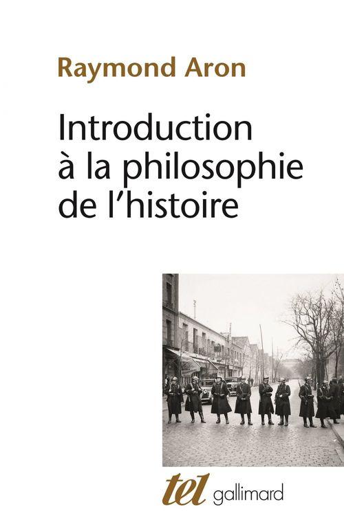 Introduction à la philosophie de l'histoire. Essai sur les limites de l'objectivité historique  - Raymond Aron