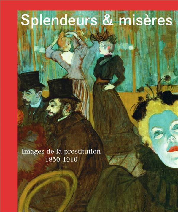 Splendeurs & misères ; images de la prostitution