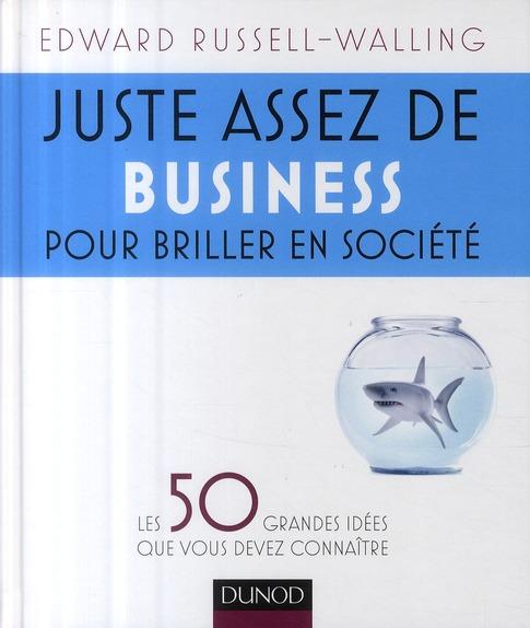Juste Assez De Business Pour Briller En Societe