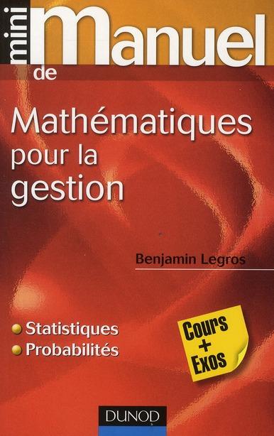 Mini Manuel; Mathematiques Pour La Gestion ; Statistiques Et Probabilites
