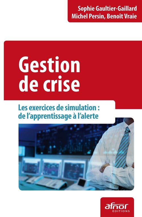 Gestion de crise ; les exercices de simulation : de l'apprentissage à l'alerte