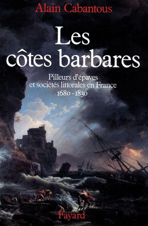 Les Côtes barbares  - Alain Cabantous