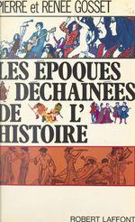 Les époques déchaînées de l'histoire