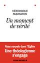 Un moment de vérité  - Veronique Margron  - Jérôme Cordelier