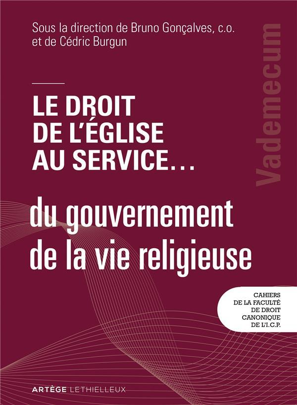 Le droit de l'Eglise au service... du gouvernement de la vie religieuse ; vademecum