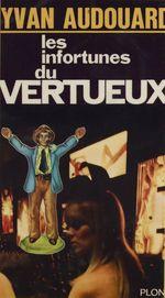 Vente EBooks : Les infortunes du vertueux  - Yvan Audouard