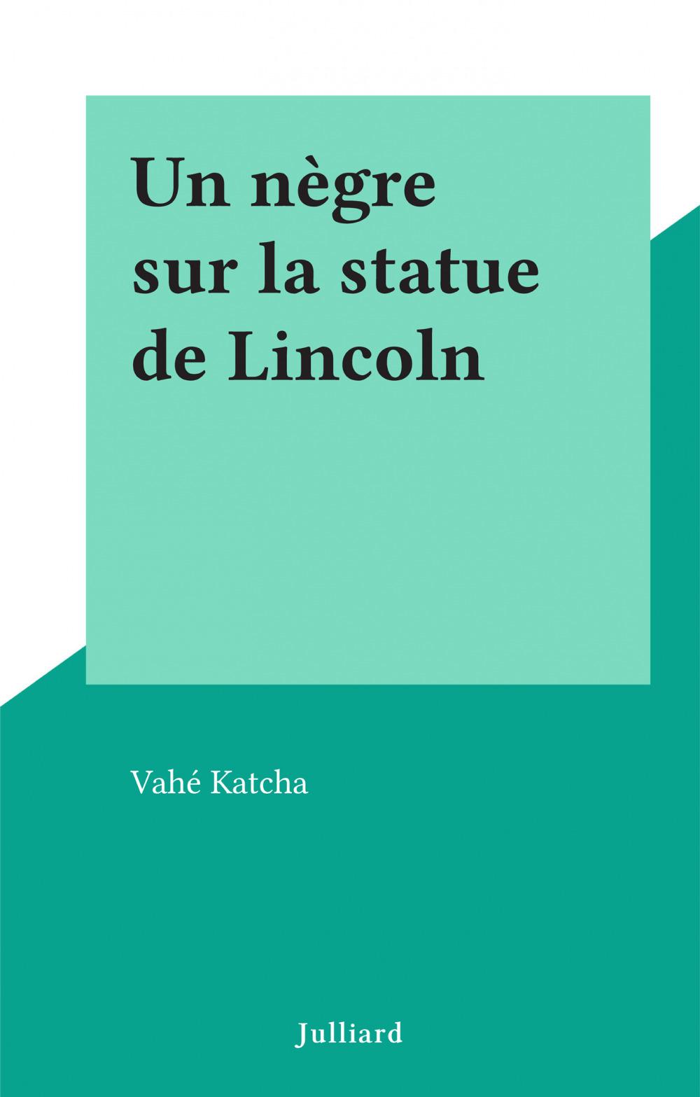 Un nègre sur la statue de Lincoln